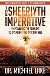 The Sheeriyth Imperative:  Empowering the Remnant to Overcome the Gates of Hell - Autographed